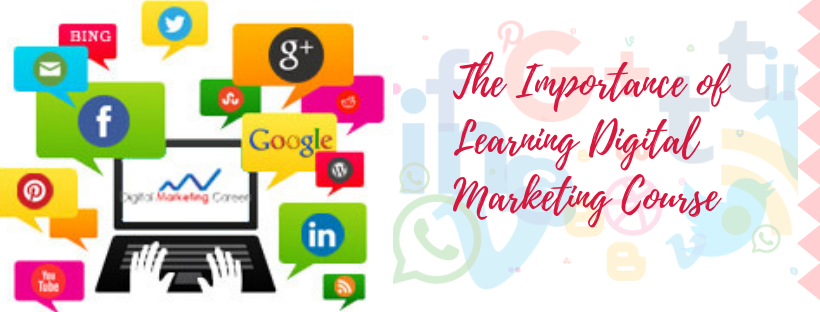 The Importance of Learning Digital Marketing Course | Digital Marketing Training in Banashankari